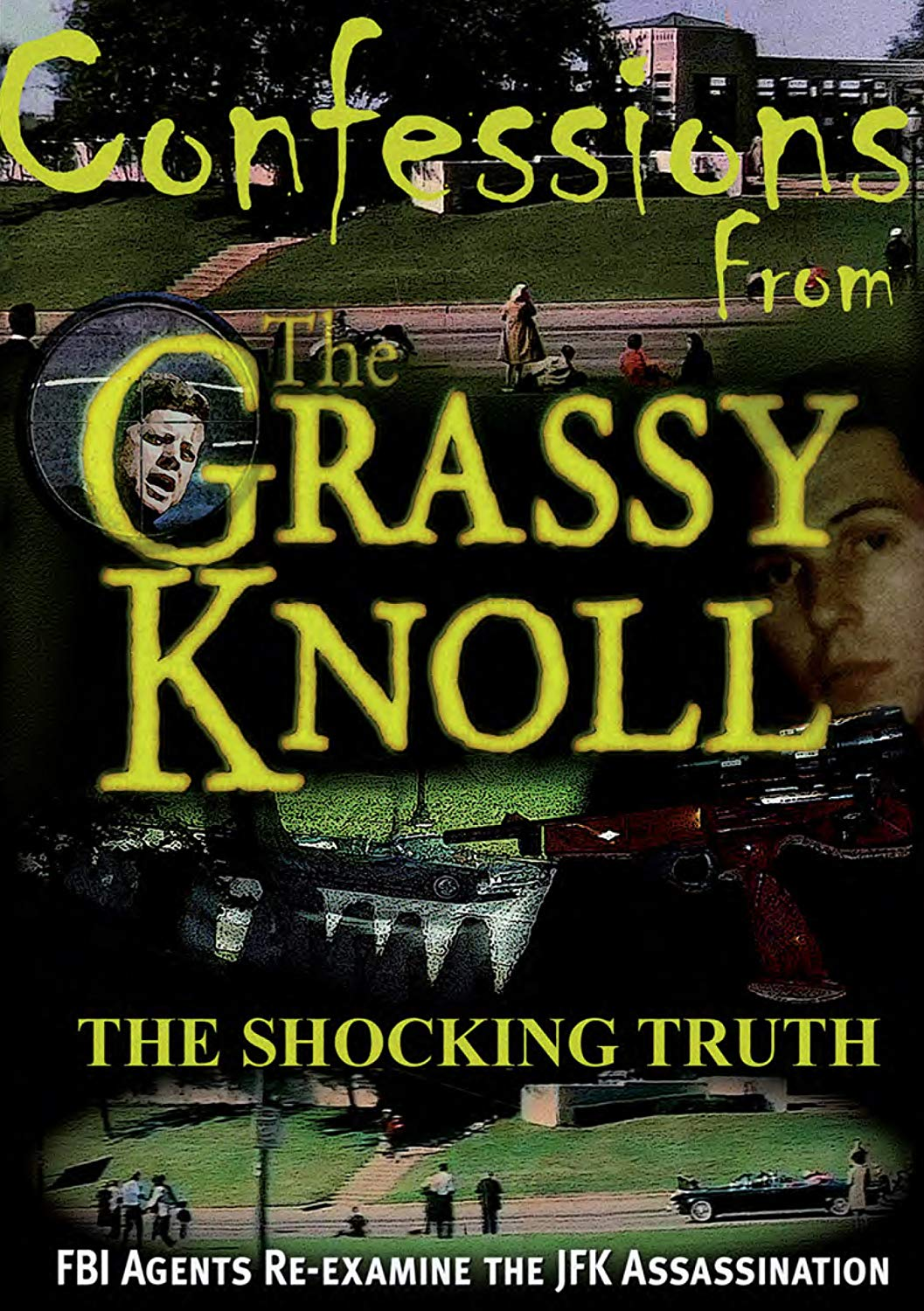 Confessions from the grassy knoll: the shocking truth [Videodisco digital]