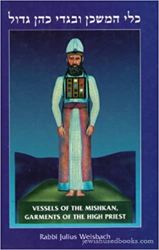 Vessels of the Mishkan, garments of the high priest