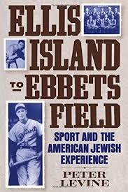 Sports and the American Jewish experience:  Ellis Island to ebbets fiel